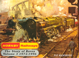 Hornby Railways - The Story of Rovex Volume 3 1972-1996